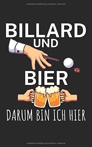 Billard und Bier darum bin ich hier: Notizbuch mit Billard Design und Spruch. 120 Seiten Kariert. Für Notizen, Skizzen, Zeichnungen, als Kalender, Tagebuch oder als Geschenk an Pool & Snooker Spieler.