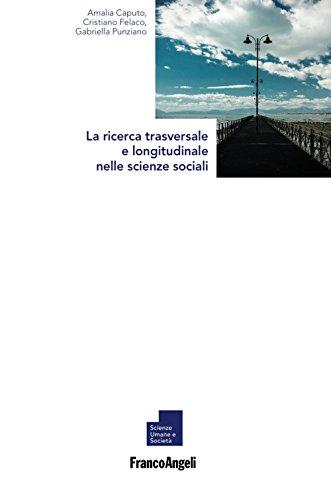 La ricerca trasversale e longitudinale nelle scienze sociali