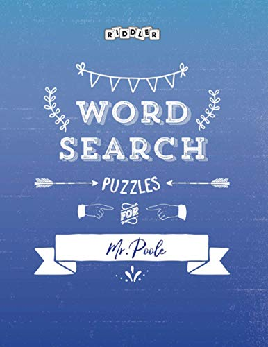 Word Search Puzzles for Mr. Poole
