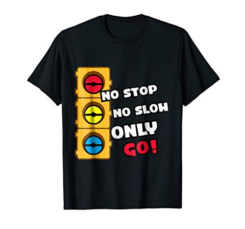 Video Game Go! Shirt No Stop No Slow Funny Phone Game