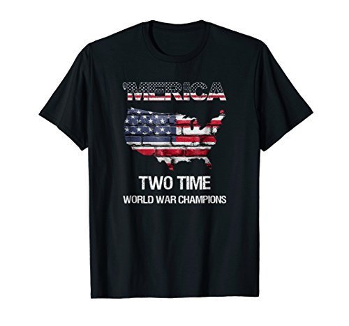 Merica, Two Time World War Champions, Champs T-Shirt