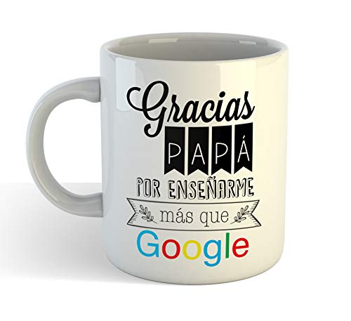 Muy Chulo Taza Cerámica Gracias papá por enseñarme más Que Google (Blanca)