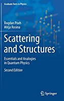 Scattering and Structures: Essentials and Analogies in Quantum Physics (Graduate Texts in Physics)