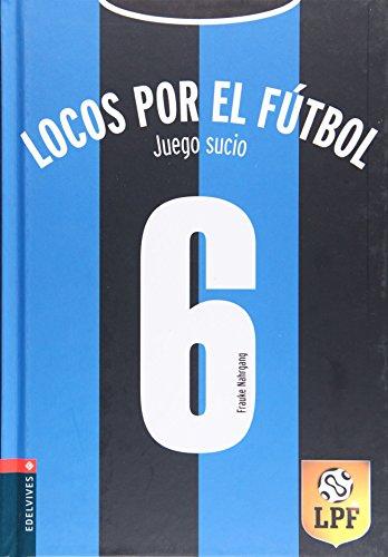 Juego sucio: 6 (Locos por el fútbol)