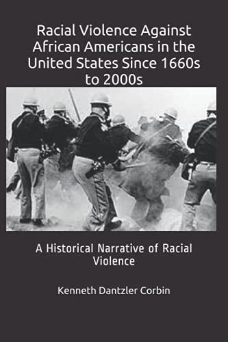 Violencia racial contra afroamericanos en los Estados Unidos Desde los años...