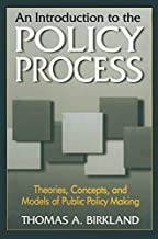 An Introduction to the Policy Process: Theories, Concepts and Models of Public Policy Making