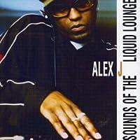 Alex J Pres. Sounds of the Liquid Lounge