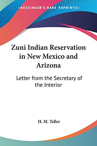 Zuni Indian Reservation in New Mexico and Arizona: Letter from the Secretary of the Interior