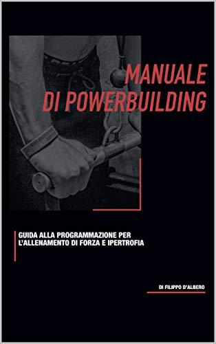 Manuale di Powerbuilding: Guida alla programmazione di forza e ipertrofia