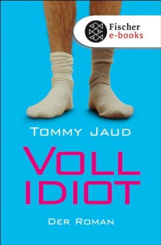 Vollidiot: Der Roman (Simon Peters 1)