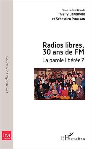Radios libres, 30 ans de FM: La parole libérée ?