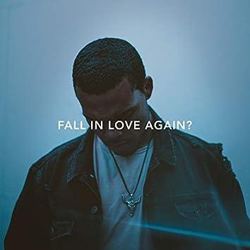 Fall in Love Again?