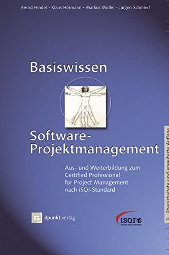Basiswissen Software-Projektmanagement: Aus- und Weiterbildung zum Certified Professional for Project Management nach iSQI-Standard: Aus-und ... for Project Management naxh iSQI-Standard (ISQL-Reihe)