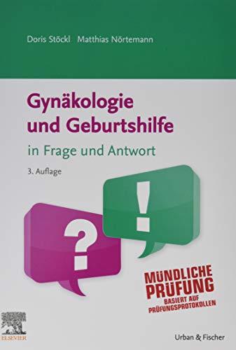 Gynäkologie und Geburtshilfe in Frage und Antwort: Fragen und Fallgeschichten