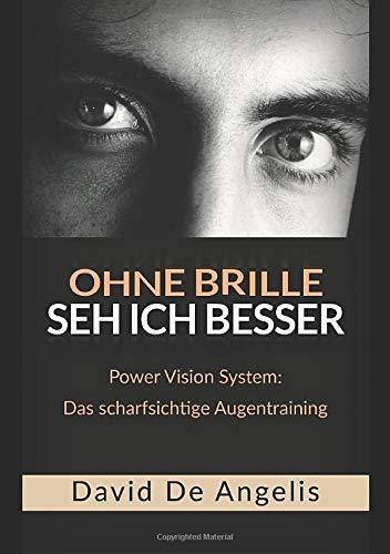 Ohne Brille seh ich besser: Power Vision System: Das scharfsichtige Augentraining