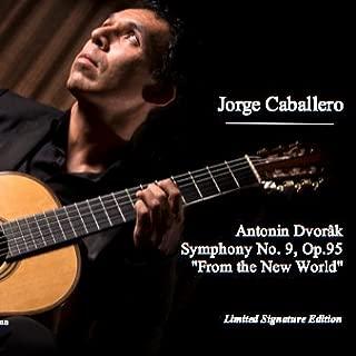 Jorge Caballero: Antonín Dvorâk Symphony No. 9, Op.95