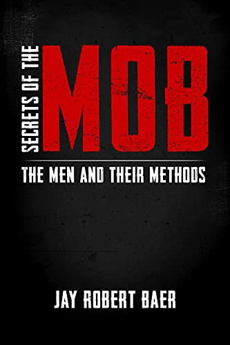Secrets of the Mob: The Men and their Methods (English Edition)