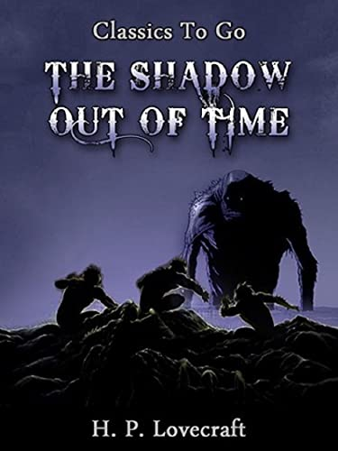 The Shadow Out of Time-Horror(Illustrated edition) (English Edition)