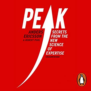 Peak     Secrets from the New Science of Expertise              Written by:                                                                                                                                 Robert Pool,                                                                                        Anders Ericsson                               Narrated by:                                                                                                                                 Geoffrey Beevers                      Length: 10 hrs and 40 mins     4 ratings     Overall 4.8