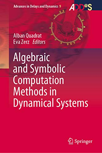 Algebraic and Symbolic Computation Methods in Dynamical Systems (Advances in Delays and Dynamics Book 9)
