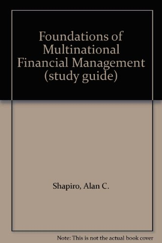 Foundations of Multinational Financial Management, 3e Sg: Study Guide
