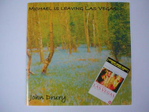Michael is Leaving Las Vegas, released 1999 John Drury