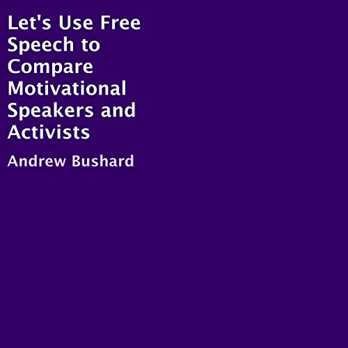 Let's Use Free Speech to Compare Motivational Speakers and Activists audiobook cover art