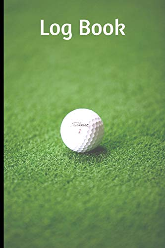 Log Book: Golf Log Book with 120 Lined Pages 6
