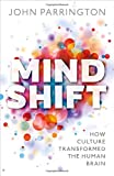 Image of Mind Shift: How culture transformed the human brain