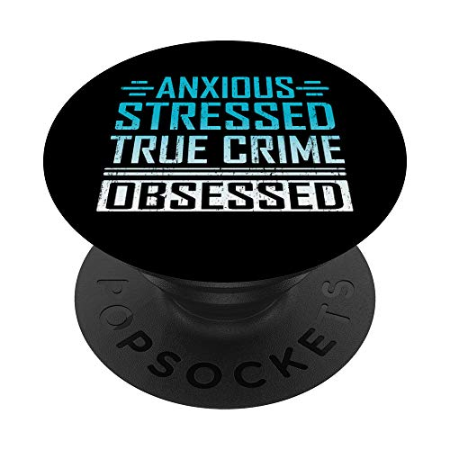 Anxious Stressed and True Crime Obsessed Funny Murderino PopSockets PopGrip: Agarre intercambiable para Teléfonos y Tabletas