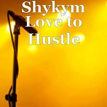 Love to Hustle