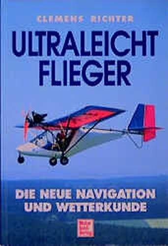 Ultraleichtflieger: Die neue Navigation und Wetterkunde
