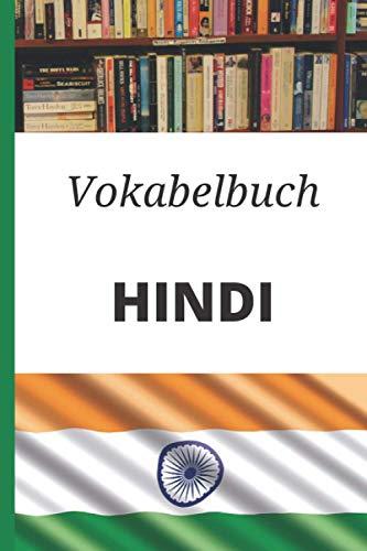 Vokabelbuch Hindi: Vokabelheft Hindi Deutsch ; Perfektes Geschenk, um schnell Hindi zu lernen