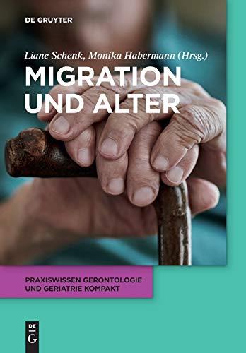 Migration und Alter (Praxiswissen Gerontologie und Geriatrie kompakt, 9, Band 9)