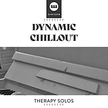 ! ! ! ! ! ! ! ! Dynamic Chillout Therapy Solos ! ! ! ! ! ! ! !