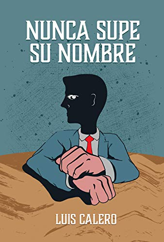 Nunca supe su nombre (Spanish Edition)