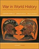 War in World History: Society, Technology, and War from Ancient Times to the Present to 1500