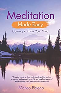 Meditation Made Easy: Coming to Know Your Mind
