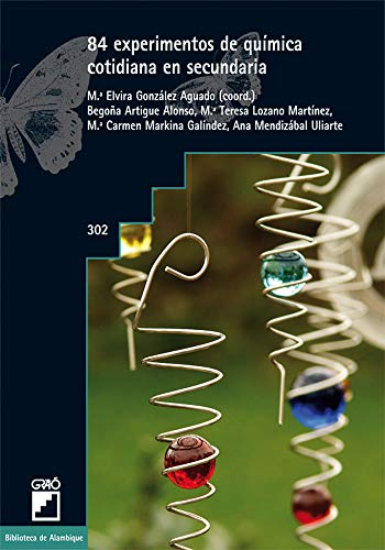 84 experimentos de química cotidiana en secundaria: 302 (Biblioteca De Alambique) - 9788499805252