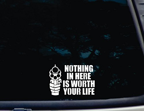 Nothing in Here is Worth Your Life - 5 3/8' x 3 3/4' die Cut Vinyl Decal for Windows, Cars, Trucks, Tool Boxes, laptops, MacBook - virtually Any Hard, Smooth Surface