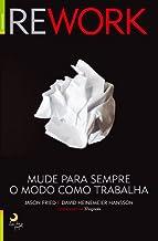 Rework Mude para sempre o modo como trabalha (Portuguese Edition)