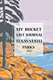 My Bucket List Journal Texas Statel Parks 2021: NATIONAL PARKS BUCKET JOURNAL/ Travel Outdoor Adventure Guide Log Book & Planner ( 6x9) 110pages