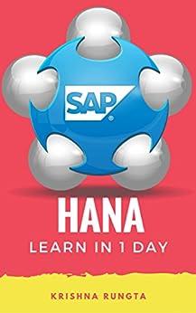 Learn HANA in 1 Day: Definitive Guide to Learn SAP HANA for Beginners by [Krishna Rungta]