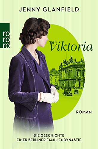 Viktoria: Die Geschichte einer Berliner Familiendynastie (Die Hotel Quadriga Trilogie, Band 2)