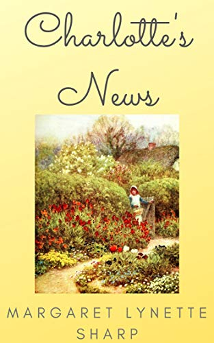 Charlotte's News: A 'Pride and Prejudice' Variation Vignette by [Margaret Lynette Sharp]