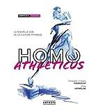 Homo Athleticus - La Nouvelle Voie de la Culture Physique