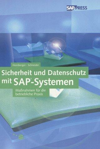 Sicherheit und Datenschutz mit SAP-Systemen: Maßnahmen für die betriebliche Praxis (SAP PRESS)