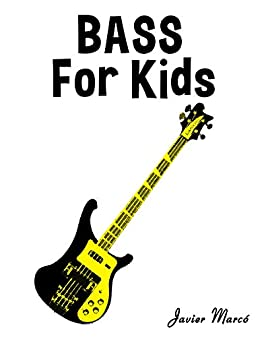 Bass for Kids: Christmas Carols, Classical Music, Nursery Rhymes, Traditional & Folk Songs! by [Javier Marcó]