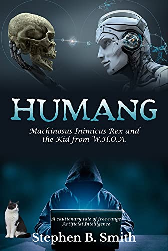 Humang: Machinosus Inimicus Rex and the Kid from W.H.O.A. by [Stephen Smith]