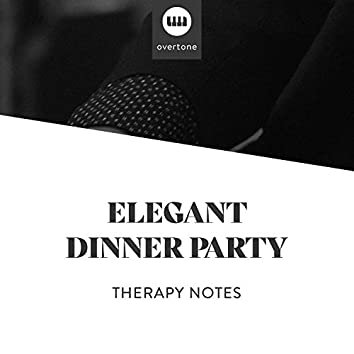 Elegant Dinner Party Therapy Notes